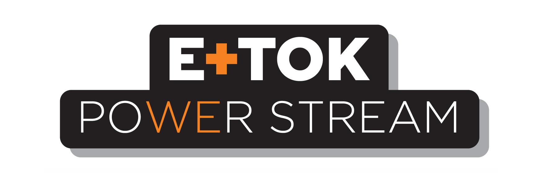 E+TOK / POWER STREAM